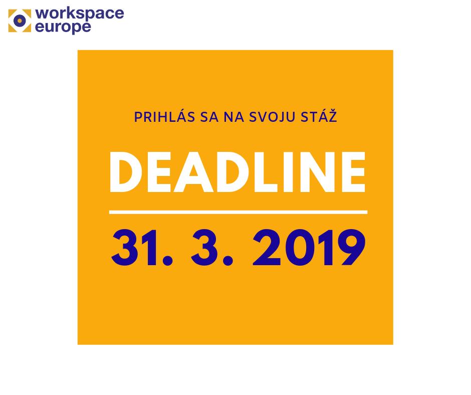 e523d91deb Pripomíname deadline na prihlásenie 31.3.2019! – WorkSpace Europe